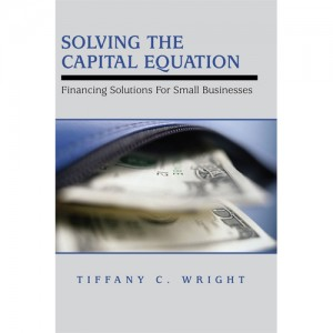 Book small Solving the Capital Equation 300x300 Discounted to $0! 2 Day Special Offer: Download $15.99 Small Business Financing eBook for Free!